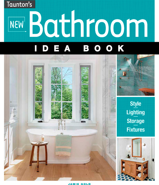 Jamie gold kitchen designer author new bathroom idea book and new kitchen ideas that work Bathroom design pictures books